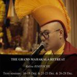 Grande retraite de MAHAKALA avec Kalou RIMPOCHE 16 – 28 Décembre